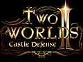 Two Worlds II Castle Defense Demo