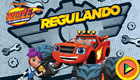 Blaze and the Monster Machines - Regulando