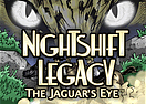 Nightshift Legacy - The Jaguar's Eye